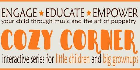 Free Music & Puppet Show - Cozy Corner tickets