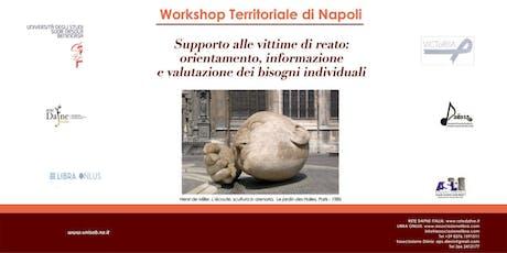 Workshop Territoriale di Napoli  Supporto alle vittime di reato: orientamento, informazione e valutazione dei bisogni individuali  biglietti