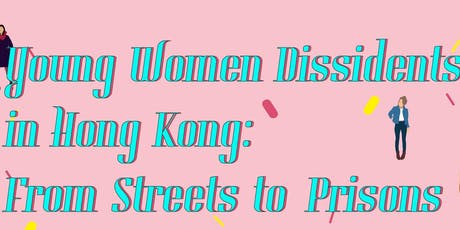 Young Women Dissidents in Hong Kong: From Streets to Prisons tickets