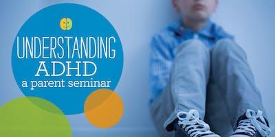 Understanding ADHD: A Parent Seminar