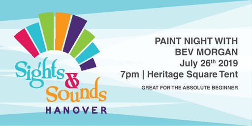 Paint Night with Bev Morgan - Hanover Sights & Sounds Festival