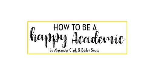 The Effective Successful Happy Academic