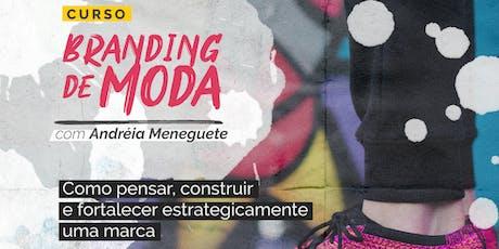 BRANDING DE MODA: COMO PENSAR, CONSTRUIR E FORTALECER ESTRATEGICAMENTE UMA MARCA ingressos
