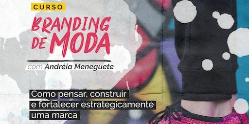 BRANDING DE MODA: COMO PENSAR, CONSTRUIR E FORTALECER ESTRATEGICAMENTE UMA MARCA