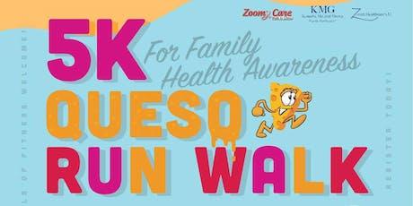 Fourth Annual 5K Queso Walk Run Family Health Awareness tickets