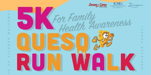 Fourth Annual 5K Queso Walk Run Family Health Awareness