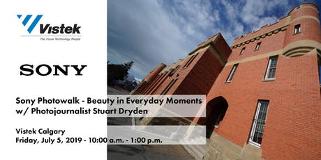 Sony Photowalk w/ Photojournalist Stuart Dryden - Vistek Calgary tickets