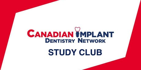 Canadian Implant Dentistry 2019 STUDY CLUB tickets