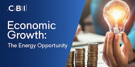 CBI Conference Series: Economic Growth - The Energy Opportunity  tickets