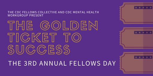 3rd Annual CDC Fellows Day: The Golden Ticket to Success