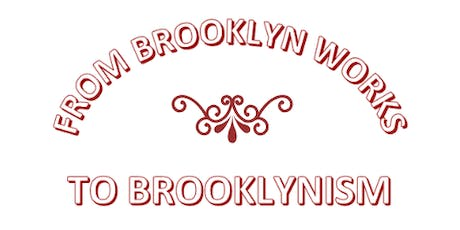 From Brooklyn Works to Brooklynism: The Social tickets