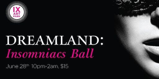 Dreamland: Insomniacs Ball