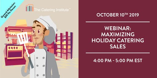 MAXIMIZING HOLIDAY CATERING SALES-WEBINAR