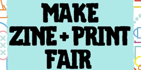 Make Zine + Print Fair  tickets