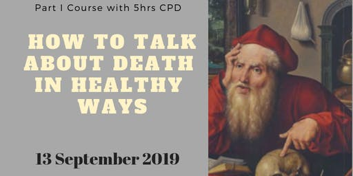 Part 1: How to talk about death in healthy ways