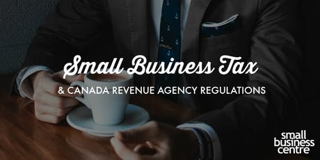 Small Business Tax and Canada Revenue Agency Regulations tickets