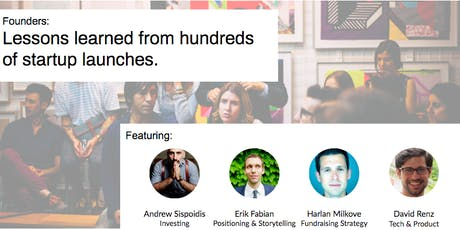 Founders: Lessons learned from hundreds of startup launches. tickets