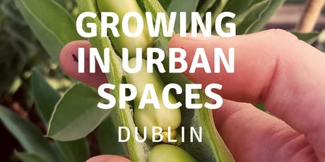 Growing in Urban Spaces - Dublin tickets