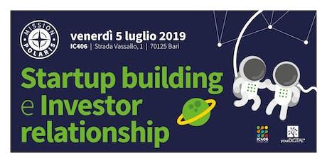 Startup building e Investor relationship tickets