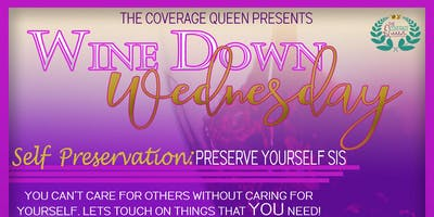 Wine Down Wednesday: Preserve Yourself Sis!