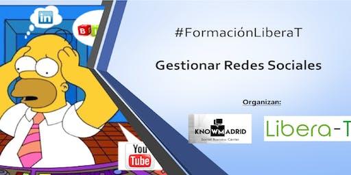 #FormaciónLiberaT  :  Gestionar Redes Sociales