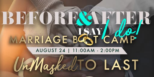 Before and After I say I do - Marriage Bootcamp UnMasked to Last!