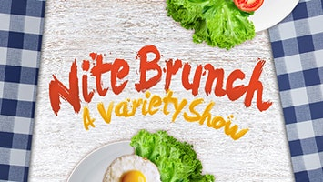 Nite Brunch: A Variety Show