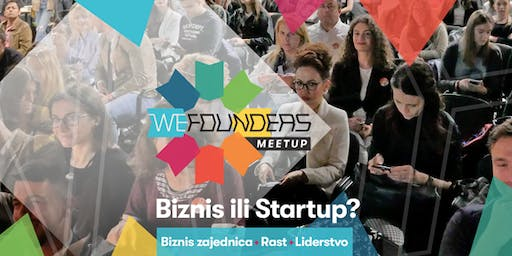 WE Founders Meetup - Business or Startup #2