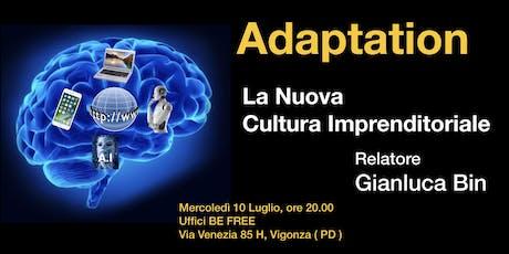 Adaptation - La Nuova Cultura Imprenditoriale biglietti