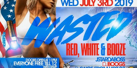 """Wasted """"Red White & Booze"""" Edition tickets"""