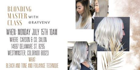 Blonding Master Class @RayvenV tickets