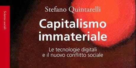"""Presentazione del libro """"Capitalismo immateriale: Le tecnologie digitali e il nuovo conflitto sociale"""" biglietti"""