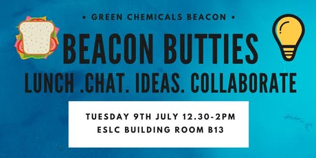 Beacon Butties: Lunch. Chat. Ideas. Collaborate. A Green Chemicals Beacon event tickets