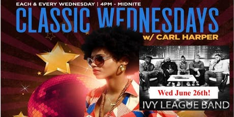 """Plz Fwd: Live Performance by R&B Sensation THE IVY LEAGUE Wed Jun 26th @ SoBe...Reserve Your Tables ASAP for """"Classic Wednesdays"""" w/ Carl Harper, The Ivy League, & Dj Quicksilver @ SoBe Restaurant & Lounge! tickets"""