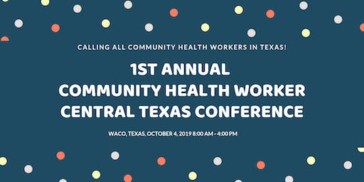 1st Annual Community Health Worker - Central Texas Conference