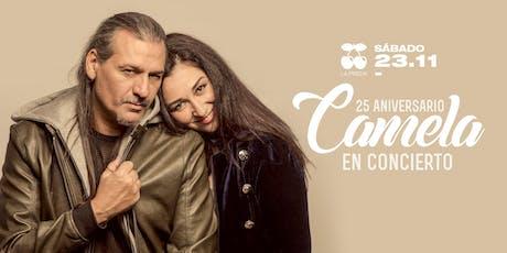 CONCIERTO CAMELA 25 ANIVERSARIO entradas