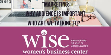 """""""Marketing:Why Audience is Important-WHO ARE WE TALKING TO? """"  tickets"""