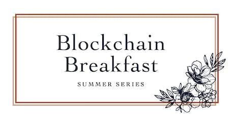 Blockchain Breakfast Summer Series: Get Weird with Blockchain tickets