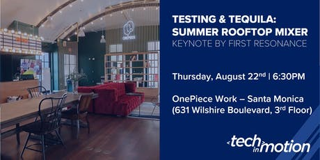 Testing & Tequila: Summer Rooftop Mixer / Los Angeles tickets