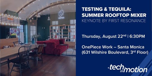 Testing & Tequila: Summer Rooftop Mixer / Los Angeles