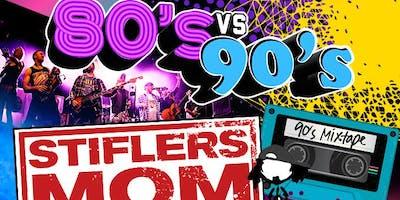 80's VS 90's Party w/ STIFLER'S MOM-the Ultimate 90's Experience + DJ Sally