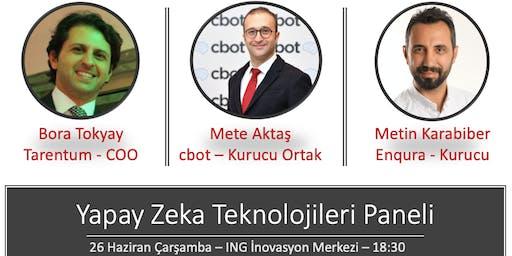 Yapay Zeka Teknolojileri Paneli - Bora Tokyay, Mete Aktaş, Metin Karabiber