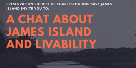 Listening Session on James Island Livability Hosted by the Preservation Society of Charleston and Save James Island tickets