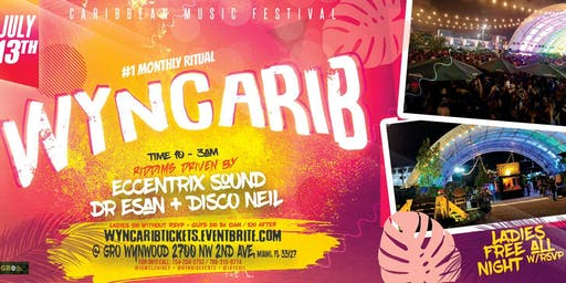WYNCARIB #1 MONTHLY CARIBBEAN EVENT IN WYNWOOD | GRO WYNWOOD | SAT JULY 13