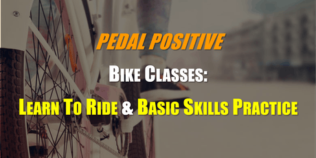 FREE Bike Classes: LEARN TO RIDE & BASIC SKILLS PRACTICE tickets