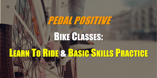 FREE Bike Classes: LEARN TO RIDE & BASIC SKILLS PRACTICE