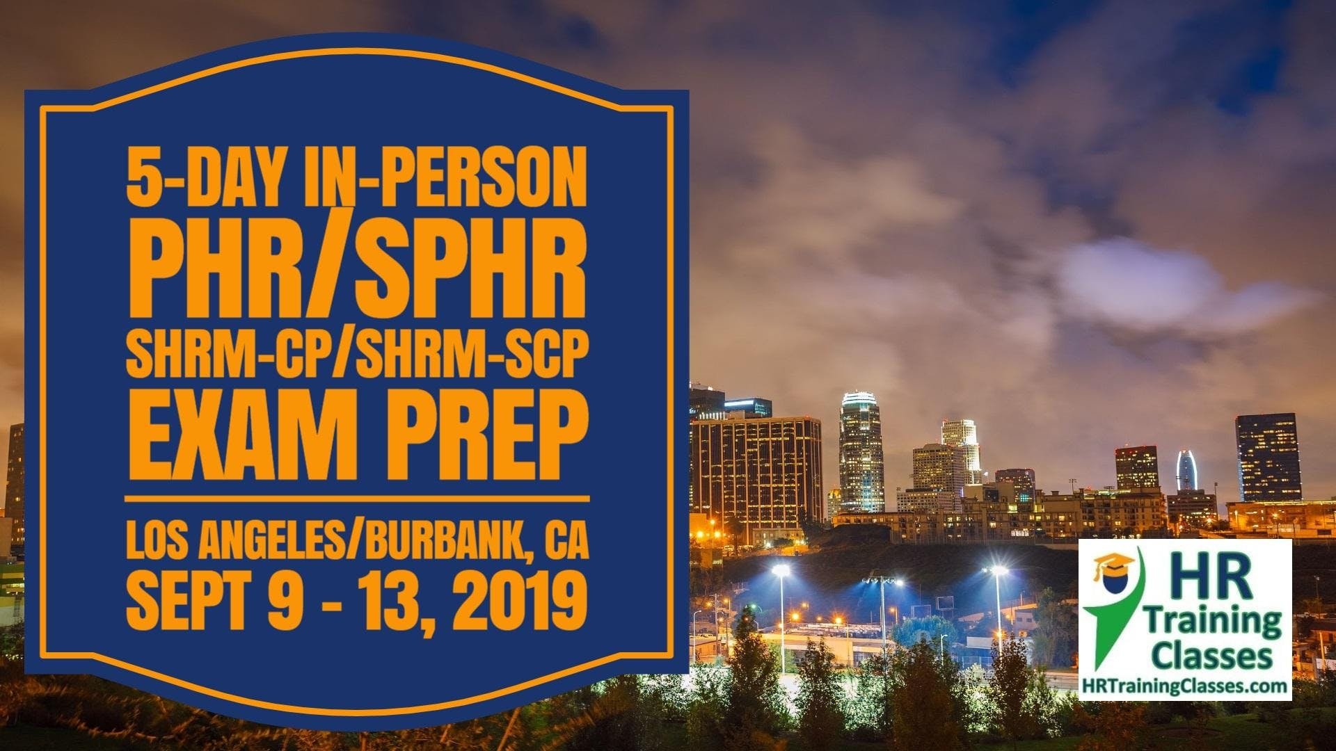 5 Day SHRM-CP, SHRM-SCP, PHR, SPHR Exam Prep Boot Camp in Los Angeles, CA (Starts 9/9/2019)