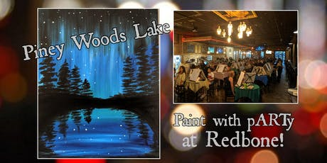 Paint and sip at Redbone with pARTy Piney Woods Lake tickets