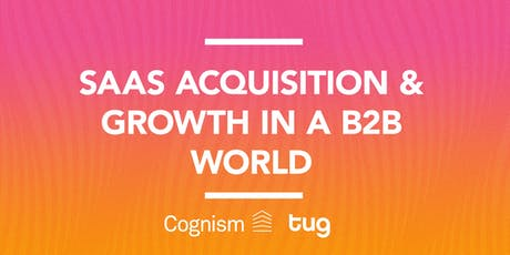 SaaS acquisition & growth in a B2B world tickets