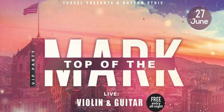 TOP OF THE MARK VIP PARTY - Guest List Only Event tickets